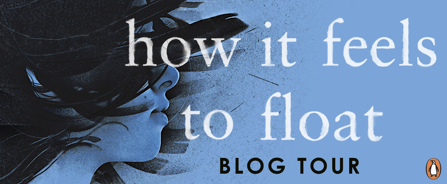 Blog Tour & Feature: How It Feels to Float by Helena Fox