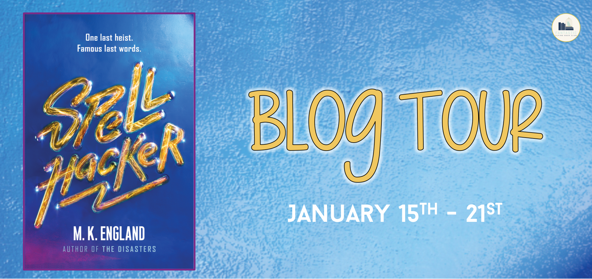 Blog Tour, Review & Giveaway: Spellhacker by M.K. England